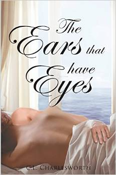 The Ears That Have Eyes by CL Charlesworth.